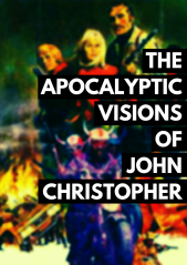 The Apocalyptic Visions of John Christopher